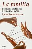 La Familia (AUTOAYUDA SUPERACION NUEVO FOR) de LAURA ROJAS-MARCOS (13 nov 2014) Tapa blanda