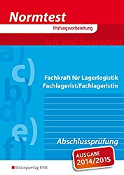 Normtest Fachkraft für Lagerlogistik, Fachlagerist/Fachlageristin: Abschlussprüfung