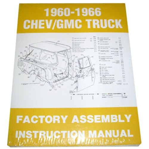 1960-1966 Chevrolet GMC Pickup Truck Factory Assembly Instruction Manual Reprint by American Classic Truck Parts