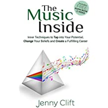 The Music Inside: Inner Techniques to Tap Into Your Potential, Change Your Beliefs and Create a Fulfilling Career (English Edition)
