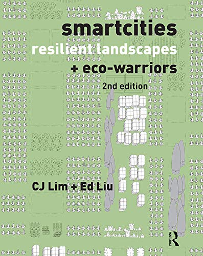 Smartcities, Resilient Landscapes and Eco-Warriors (English Edition)