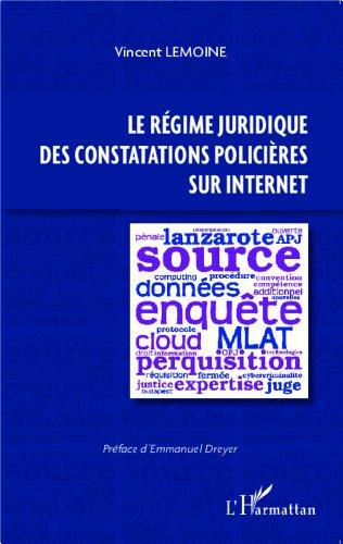 Le régime juridique des constatations policières sur Internet