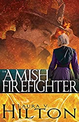 Amish Firefighter by Laura Hilton (2016-05-03)