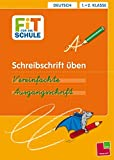 Schreibschrift üben. Vereinfachte Ausgangsschrift: Deutsch 1.+2. Klasse (Grundschule)