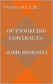 OUTSOURCING CONTRACTS - SOME INSIGHTS by [DUGGAL, PAVAN]