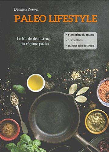 Couverture du livre Paleo Lifestyle (régime paleo, recettes paleo, recettes sans lactose et sans gluten): Le kit de démarrage