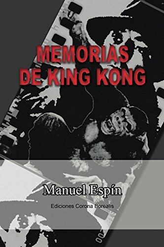 Memorias de King Kong por Manuel Espín