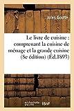 Le Livre de Cuisine Comprenant La Cuisine de Menage Et La Grande Cuisine 8e Edition (Sciences Sociales)