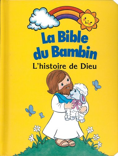 La Bible du bambin - L'histoire de Dieu par Robin Currie