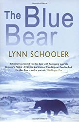 The Blue Bear: Written by Lynn Schooler, 2003 Edition, Publisher: Arrow Books Ltd [Paperback]