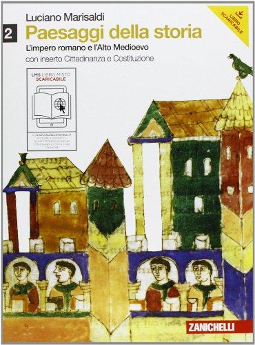 Paesaggi della storia. Con cittadinanza e Costituzione. Per le Scuole superiori. Con espansione online: 2