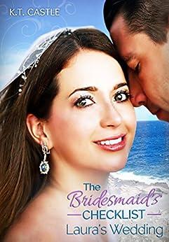 Laura's Wedding: The Bridesmaid's Checklist (BCL Book 1) (English Edition) van [Castle, K.T., Rivera, Victor Alberto]