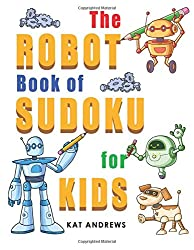 The Robot Book of SUDOKU for Kids: 180 Easy Puzzles