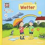 WAS IST WAS Kindergarten Band 14. Wetter - Karin Bischoff