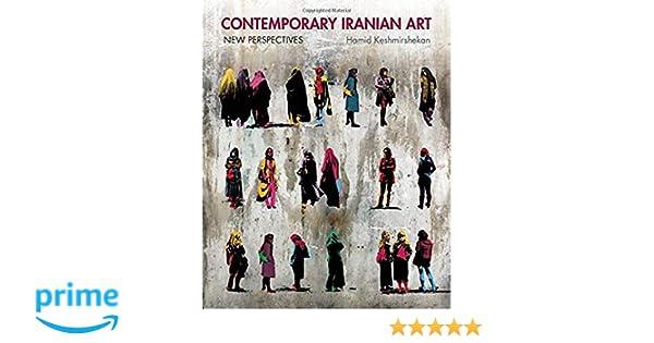Contemporary Iranian Art: Amazon co uk: Hamid Keshmirshekan