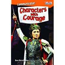 Communicate! Characters with Courage (Level 4) (Exploring Reading)