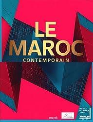 Le Maroc contemporain : Manifestation présentée du 15 octobre 2014 au 31 mars 2015, conçue et réalisée par l'Institut du monde arabe, avec la ... nationale des musées du royaume du Maroc