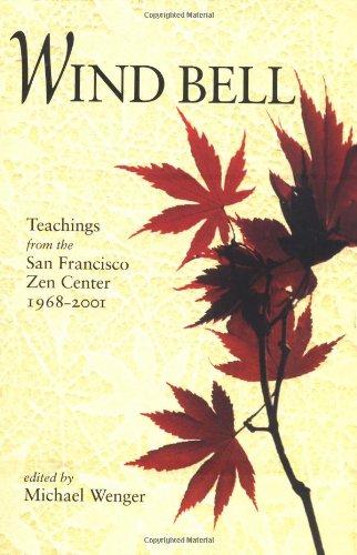 wind-bell-teachings-from-the-san-francisco-zen-center-1968-2001-teachings-from-the-san-francisco-zen