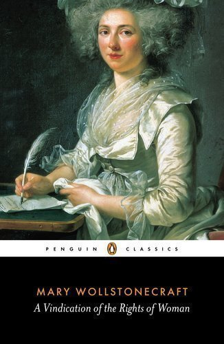 A Vindication of the Rights of Woman (Penguin Classics) by Wollstonecraft, Mary 3Rev edition (2004)