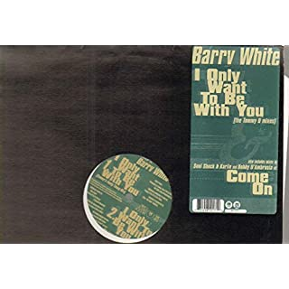 BARRY WHITE - I ONLY WANT TO BE WITH YOU - 12 inch vinyl