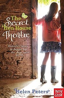 The Secret Hen House Theatre (Helen Peters Series) by [Peters, Helen]