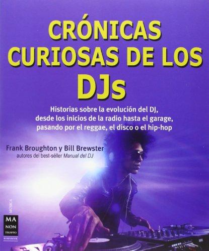 Crónicas curiosas de los djs por Bill Brewster
