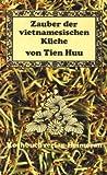 Zauber der vietnamesischen Küche : 101 Rezepte e. berühmten, fernöstl. Küche.