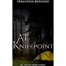 At knifepoint (Fantasy short stories Book 2) (English Edition)