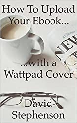 How to Upload Your Ebook with a Wattpad cover (English Edition)