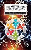 Guía de bolsillo de Neurobiología Interpersonal: Un manual integrativo de la mente