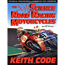 The Soft Science of Road Racing Motor Cycles: Technical Procedures and Workbook for Road Racing Motor Cycles