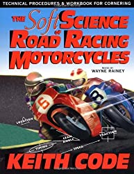 Soft Science of Roadracing Motorcycles: The Technical Procedures and Workbook for Roadracing Motorcycles