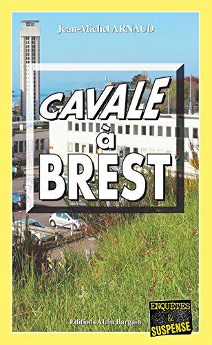 Cavale à Brest: Une course contre la montre (Enquêtes & Suspense)