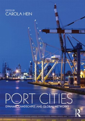 Port Cities: Dynamic Landscapes and Global Networks