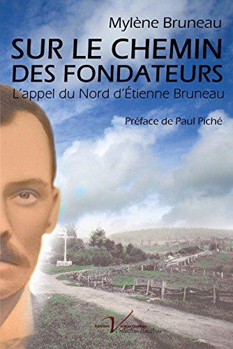 Sur le chemin des fondateurs, tome 1: L'appel du nord d'tienne Bruneau