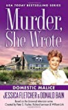 Domestic Malice (Murder, She Wrote Mysteries)