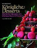 Königliche Desserts: Die besten Rezepte von Chateau Vaux-le-Vicomte