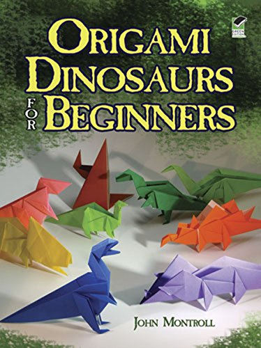 Origami Dinosaurs for Beginners (Dover Origami Papercraft) por Montroll