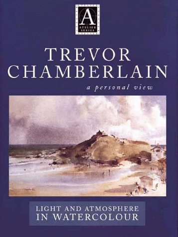 Trevor Chamberlain: A Personal View - Light and Atmosphere in Watercolour (Atelier) por Trevor Chamberlain