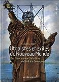 Telecharger Livres Utopistes et exiles du Nouveau Monde Des Francais aux Etats Unis de 1848 a la Commune (PDF,EPUB,MOBI) gratuits en Francaise