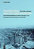 Hongkong, Macau und Kanton: Eine Forschungsreise im Perlfluss-Delta 1933 - Ernst Boerschmann
