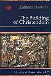 Building of Christendom: 2 (History of Christendom)