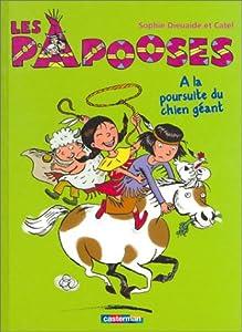 """Afficher """"Les papooses n° 2 À la poursuite du chien géant"""""""