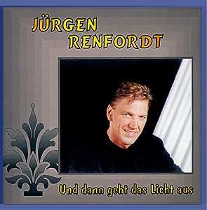 Jürgen Renfordt - Und Dann Geht Das Licht Aus