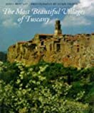 Front cover for the book The Most Beautiful Villages of Tuscany by James Bentley