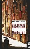 Gebrauchsanweisung für Umbrien - Patricia Clough