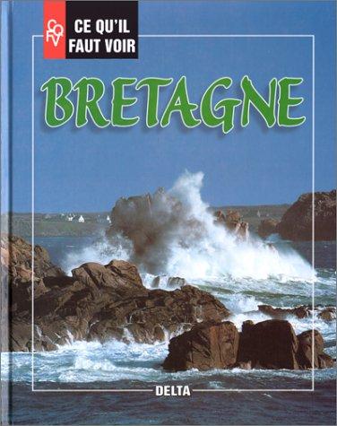 Ce qu'il faut voir en Bretagne