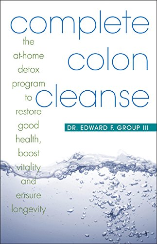 complete-colon-cleanse-the-at-home-detox-program-to-restore-good-health-boost-vitality-and-ensure-lo