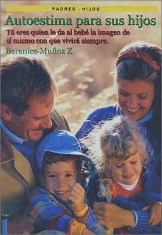 Descargar Libro Autoestima Para Sus Hijos de Berenice Munoz Z.