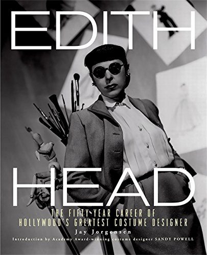 Edith Head: The Fifty-Year Career of Hollywood's Greatest Costume Designer (20th Century Costume Designer)